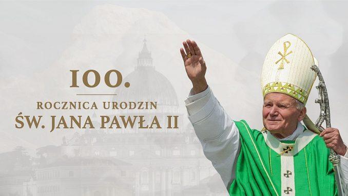 """Jan Paweł II – Papież Nadziei"""" – 100. rocznica urodzin św. Jana ..."""